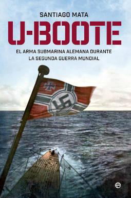 Portada de U-Boote, el arma submarina alemana durante la Segunda Guerra Mundial