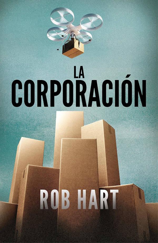 Portada de La corporación de Rob Hart
