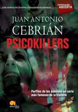 Portada de Psicokillers, perfiles de los asesinos en serie más famosos de la historia