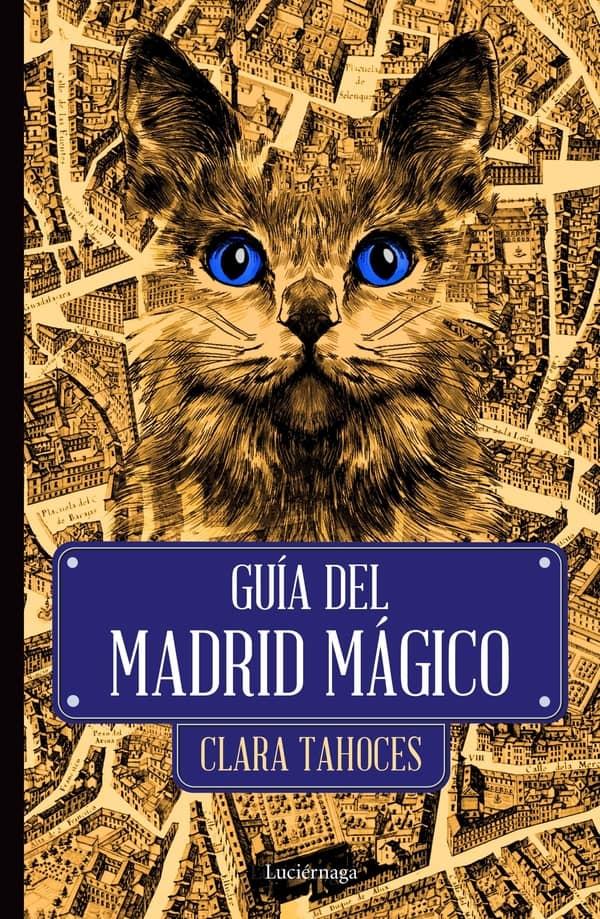 Guía del Madrid mágico de Clara Tahoces