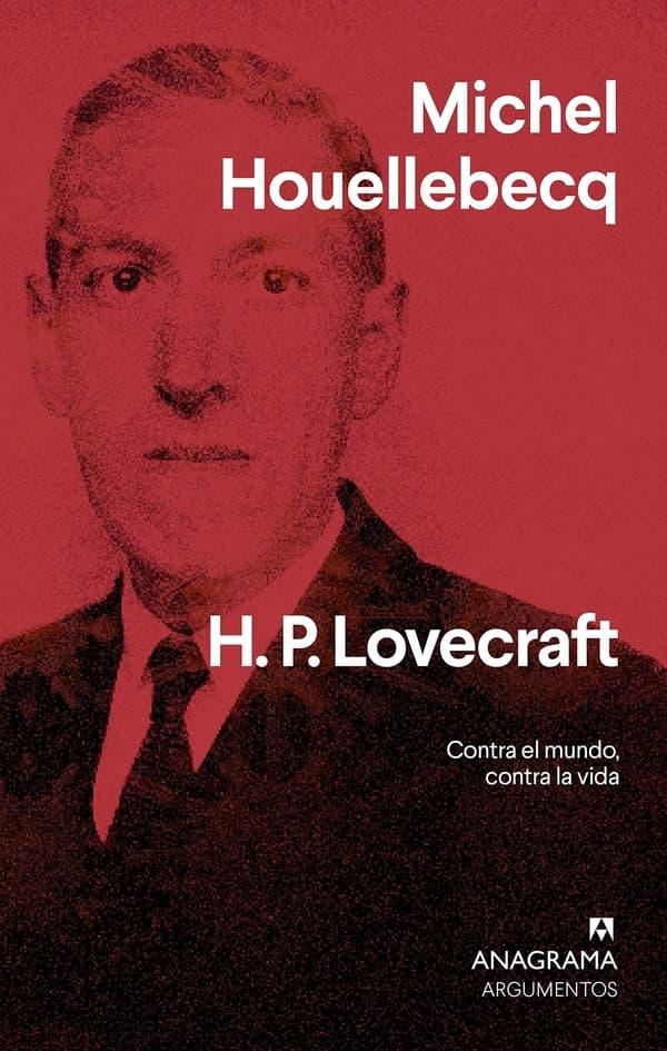 Portada de H. P. Lovecraft: Contra el mundo, contra la vida